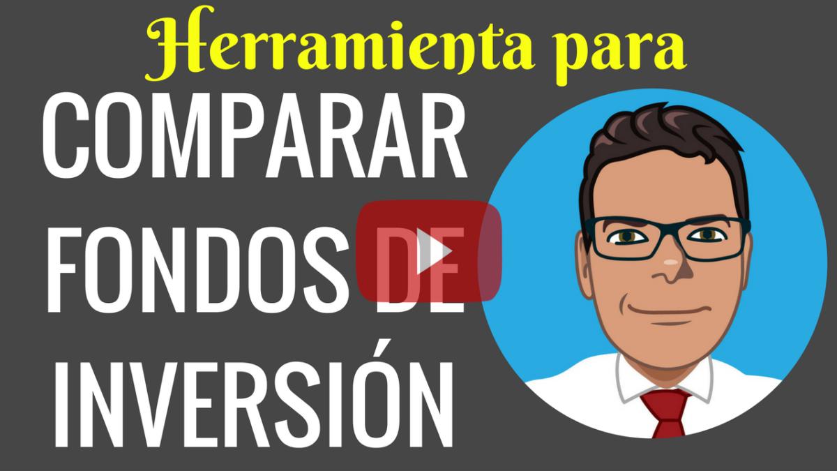 Vídeotutorial – Cómo comparar fondos de inversión